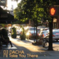 DJ Dacha - I'll Take You There - DL38