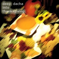 DJ Dacha - Deep into Thanksiving - DL48