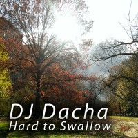 DJ Dacha - Hard To Swallow - DL70
