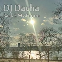 DJ Dacha - Back 2 My Future - DL73