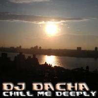 DJ Dacha - Chill Me Deeply - DL79