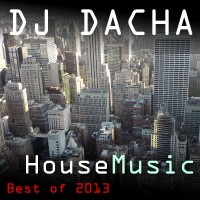 DJ Dacha - House Music (Best of 2013) - DL 87