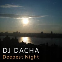 DJ Dacha - Deepest Night