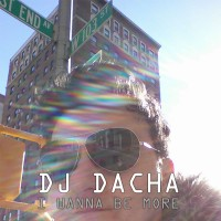 DJ Dacha - I Wanna Be More - DL 93