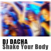 DJ Dacha - Shake Your Body - DL 96