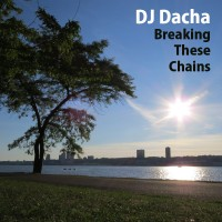 DJ Dacha 98 Breaking These Chains