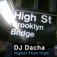 DJ Dacha - Higher Than High - DL101