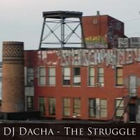 DJ Dacha - The Struggle