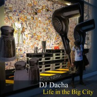 DJ Dacha Life in the Big City