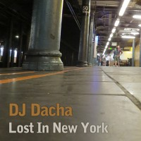 DJ Dacha - Lost In New York