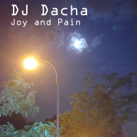 DJ Dacha - Joy And Pain