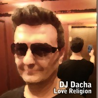 DJ Dacha - Love Religion