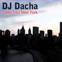 DJ Dacha - Deep Into New York www.djdacha.net