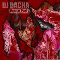DJ Dacha - House Party