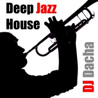 DJ Dacha - Deep Jazz House