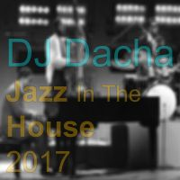DJ Dacha - Jazz In The House 2017