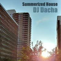 DJ Dacha - Summerized House 2017