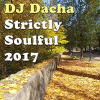 DJ Dacha - Strictly Soulful 2017