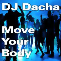 DJ Dacha - Move Your Body - www.djdacha.net
