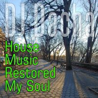 DJ Dacha 159 House Music Restored My Soul www.djdacha.net